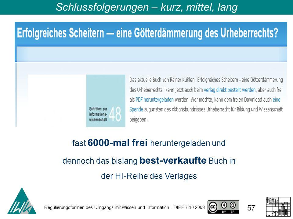 Regulierungsformen des Umgangs mit Wissen und Information – DIPF 7.10.2008 57 fast 6000-mal frei heruntergeladen und dennoch das bislang best-verkauft