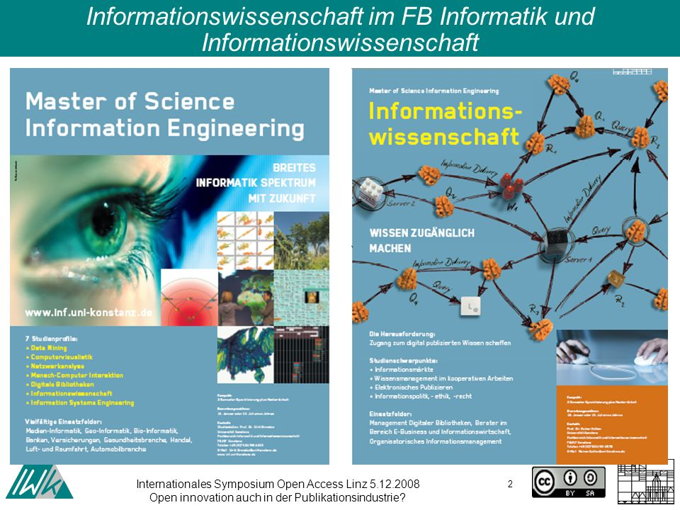 Internationales Symposium Open Access Linz 5.12.2008 Open innovation auch in der Publikationsindustrie? 2 Informationswissenschaft im FB Informatik un