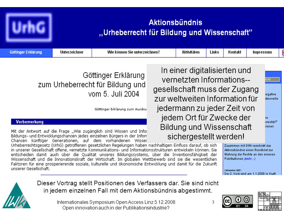 Internationales Symposium Open Access Linz 5.12.2008 Open innovation auch in der Publikationsindustrie? 3 In einer digitalisierten und vernetzten Info