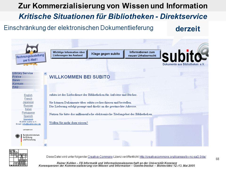 Zur Kommerzialisierung von Wissen und Information Rainer Kuhlen – FB Informatik und Informationswissenschaft an der Universität Konstanz Konsequenzen der Kommerzialisierung von Wissen und Information – Goethe-Institut – Montevideo 12.-13.