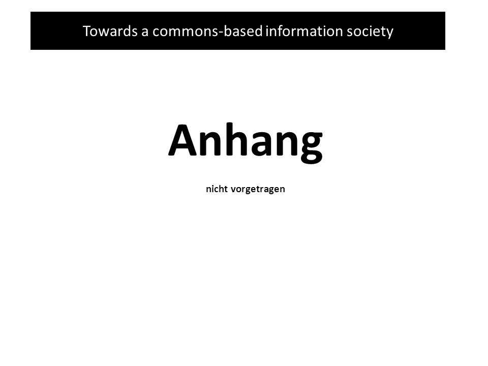 Towards a commons-based information society Anhang nicht vorgetragen