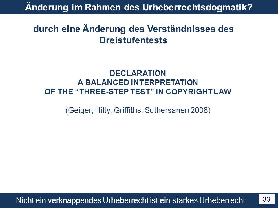 Nicht ein verknappendes Urheberrecht ist ein starkes Urheberrecht 33 Änderung im Rahmen des Urheberrechtsdogmatik.