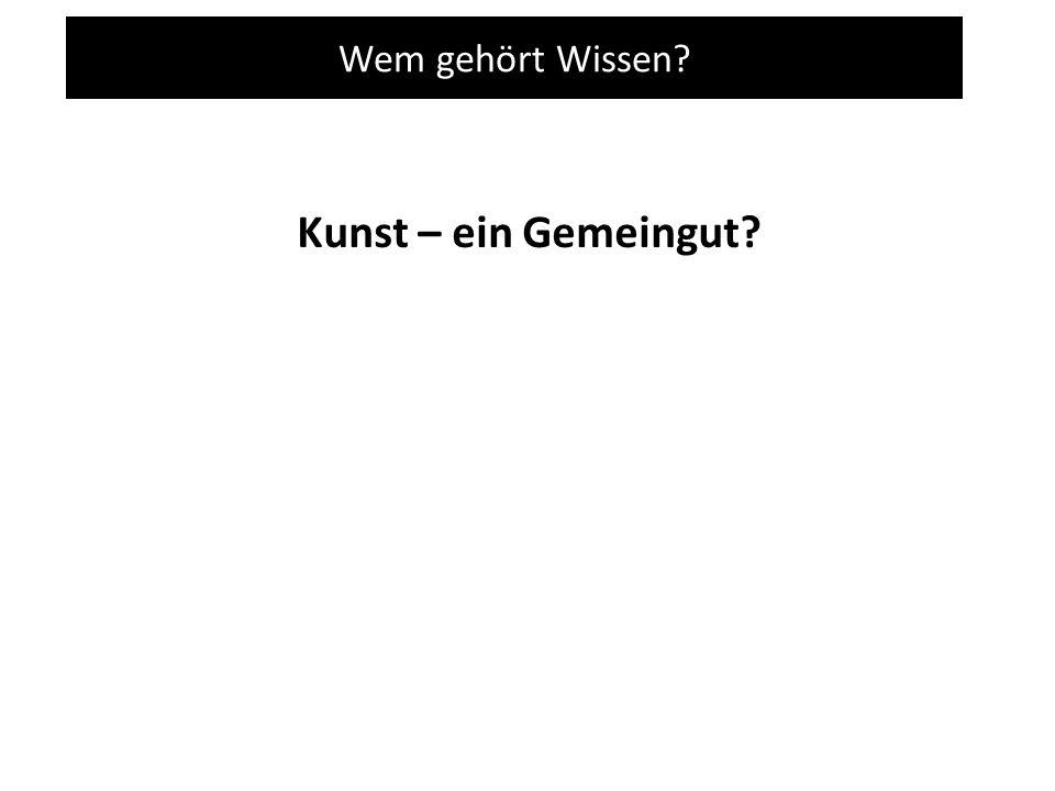 Wem gehört Wissen.Geistiges Eigentum Der Eigentumsschutz in Art.