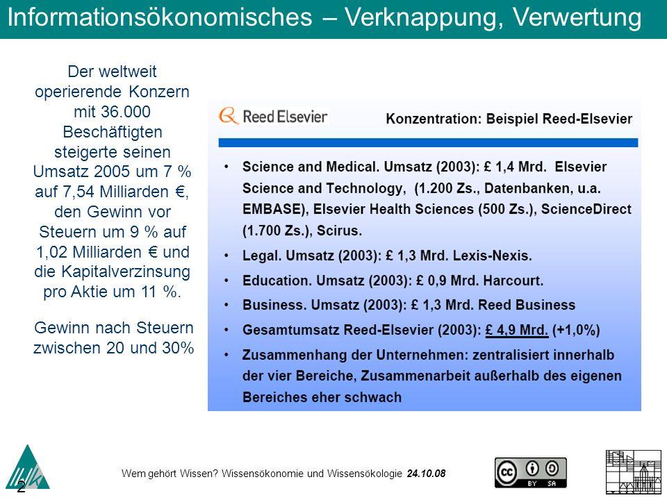 Wem gehört Wissen? Wissensökonomie und Wissensökologie 24.10.08 27 Der weltweit operierende Konzern mit 36.000 Beschäftigten steigerte seinen Umsatz 2