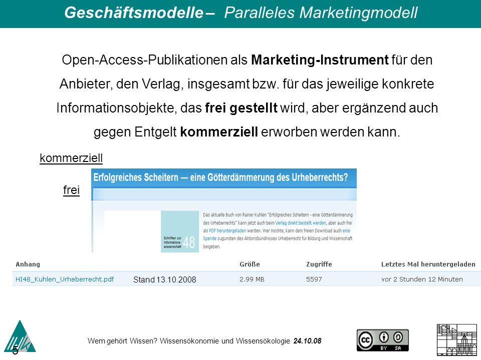Wem gehört Wissen? Wissensökonomie und Wissensökologie 24.10.08 52 Open-Access-Publikationen als Marketing-Instrument für den Anbieter, den Verlag, in