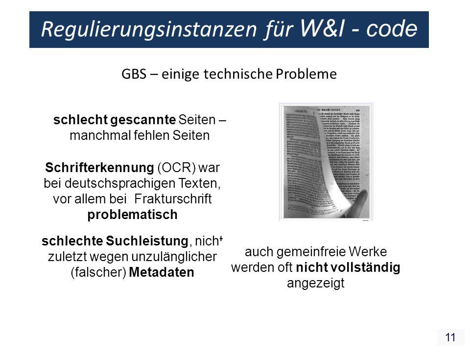 11 GBS – einige technische Probleme Schrifterkennung (OCR) war bei deutschsprachigen Texten, vor allem bei Frakturschrift problematisch schlecht gesca