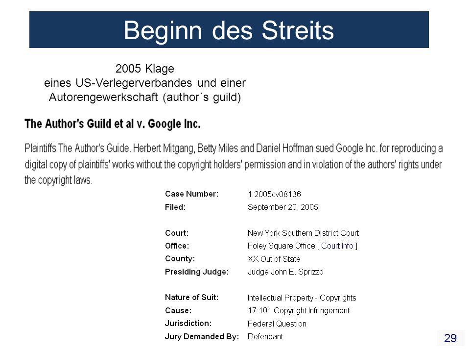 29 Beginn des Streits 2005 Klage eines US-Verlegerverbandes und einer Autorengewerkschaft (author´s guild)