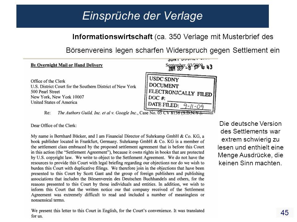 45 Informationswirtschaft (ca. 350 Verlage mit Musterbrief des Börsenvereins legen scharfen Widerspruch gegen Settlement ein Die deutsche Version des
