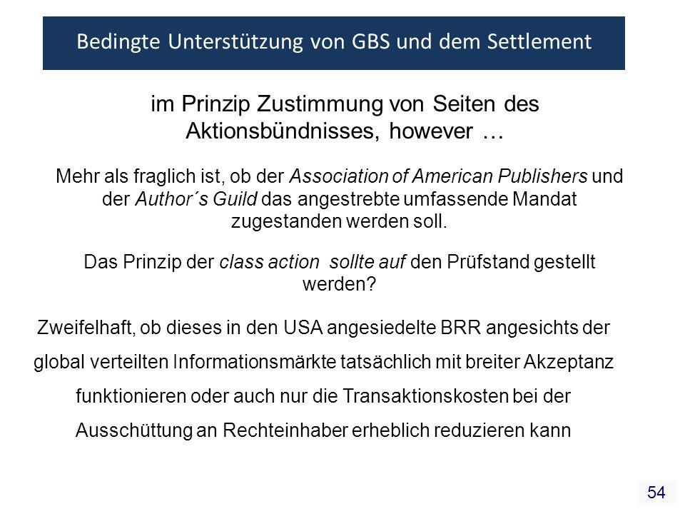 54 Bedingte Unterstützung von GBS und dem Settlement im Prinzip Zustimmung von Seiten des Aktionsbündnisses, however … Mehr als fraglich ist, ob der A