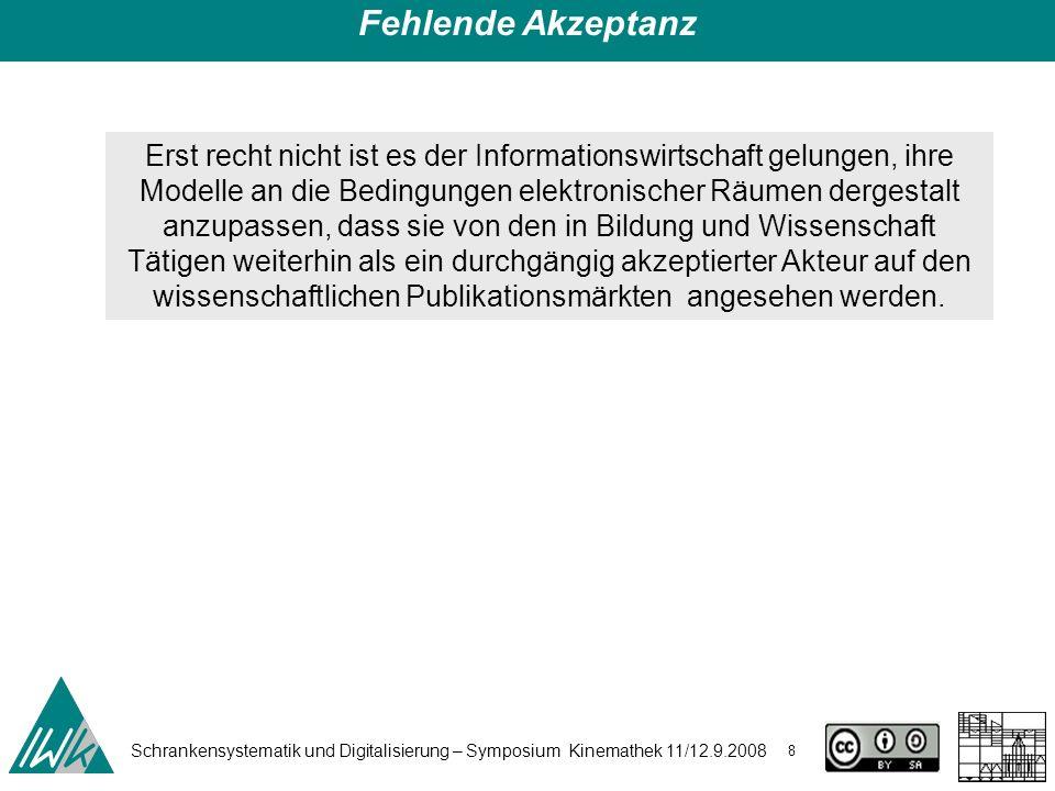 Schrankensystematik und Digitalisierung – Symposium Kinemathek 11/12.9.2008 19 g) Neuausrichtung der Zielgruppen – von den institutionalisierten Abnehmern (Bibliotheken) zu den Retailmärkten (Endkunden) Was hat sich geändert?