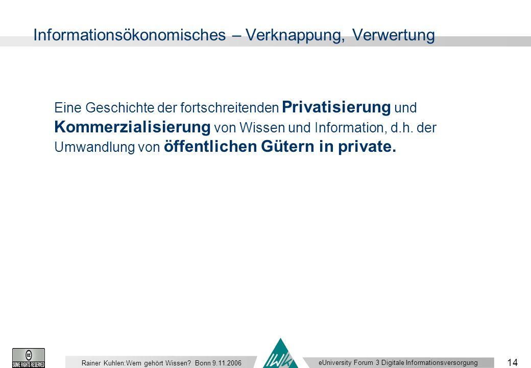 eUniversity Forum 3 Digitale Informationsversorgung 14 Rainer Kuhlen:Wem gehört Wissen.