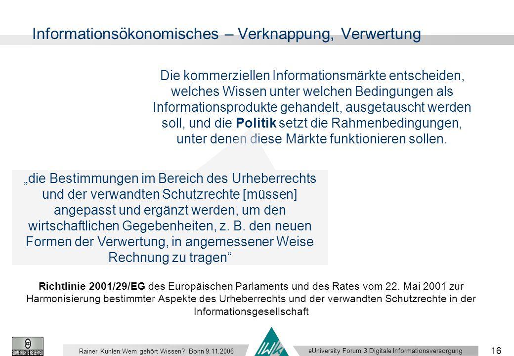 eUniversity Forum 3 Digitale Informationsversorgung 16 Rainer Kuhlen:Wem gehört Wissen.