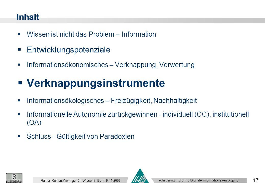 eUniversity Forum 3 Digitale Informationsversorgung 17 Rainer Kuhlen:Wem gehört Wissen.