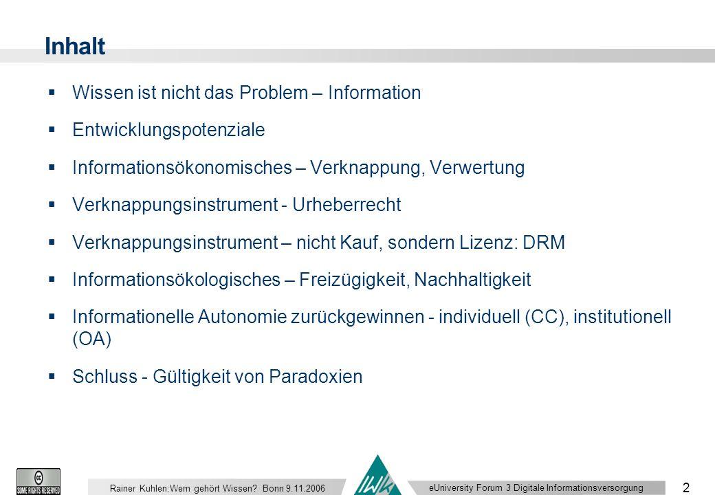 eUniversity Forum 3 Digitale Informationsversorgung 2 Rainer Kuhlen:Wem gehört Wissen.