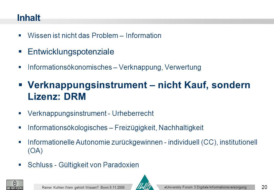 eUniversity Forum 3 Digitale Informationsversorgung 20 Rainer Kuhlen:Wem gehört Wissen.
