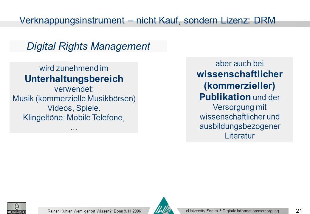 eUniversity Forum 3 Digitale Informationsversorgung 21 Rainer Kuhlen:Wem gehört Wissen.