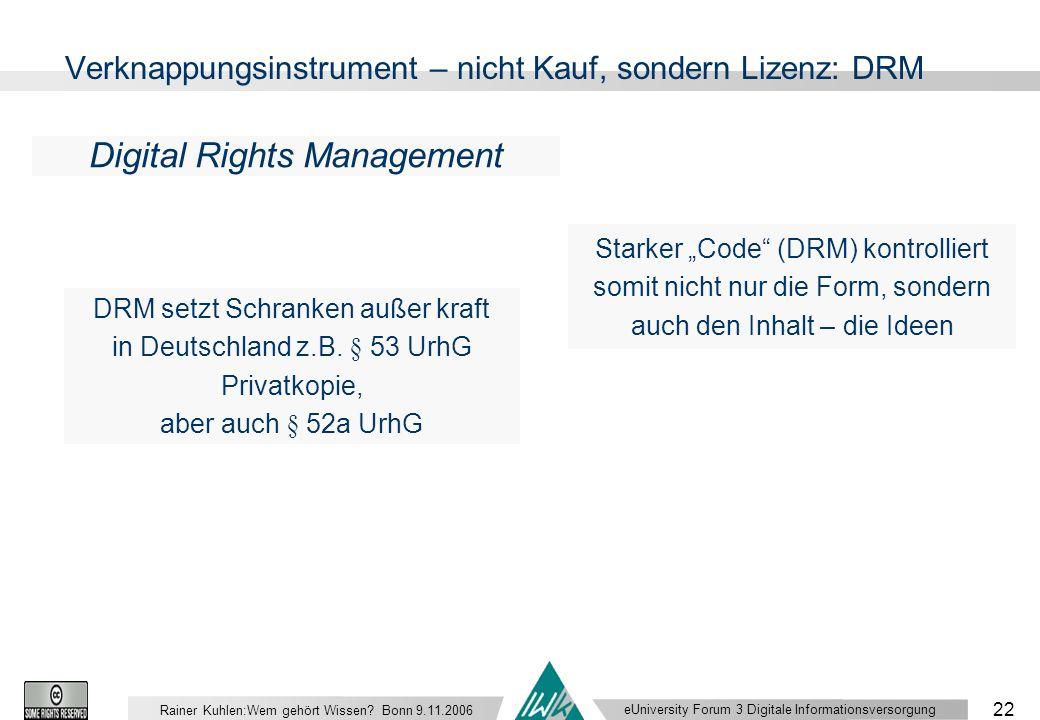 eUniversity Forum 3 Digitale Informationsversorgung 22 Rainer Kuhlen:Wem gehört Wissen.