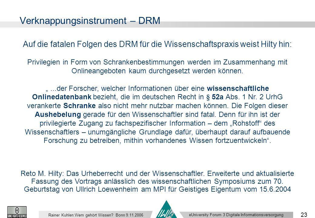 eUniversity Forum 3 Digitale Informationsversorgung 23 Rainer Kuhlen:Wem gehört Wissen.