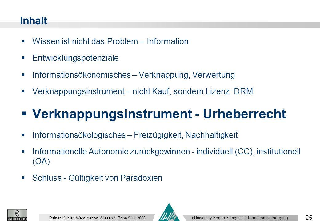 eUniversity Forum 3 Digitale Informationsversorgung 25 Rainer Kuhlen:Wem gehört Wissen.