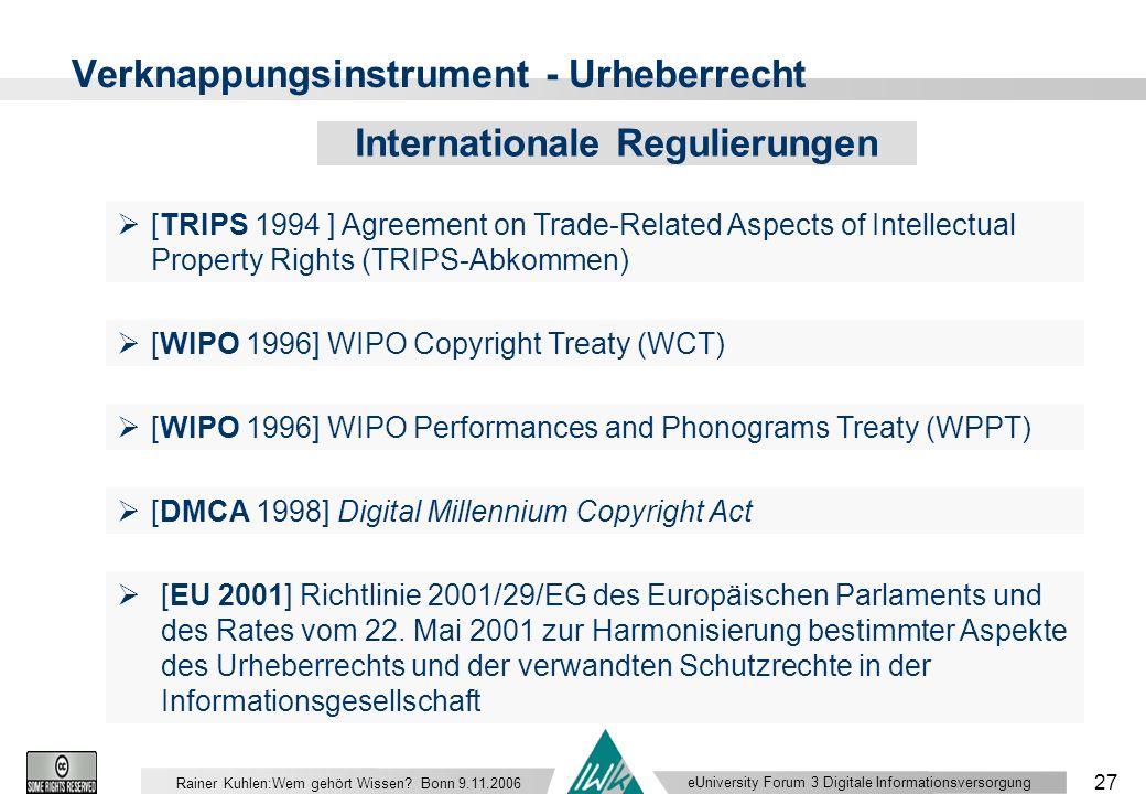 eUniversity Forum 3 Digitale Informationsversorgung 27 Rainer Kuhlen:Wem gehört Wissen.