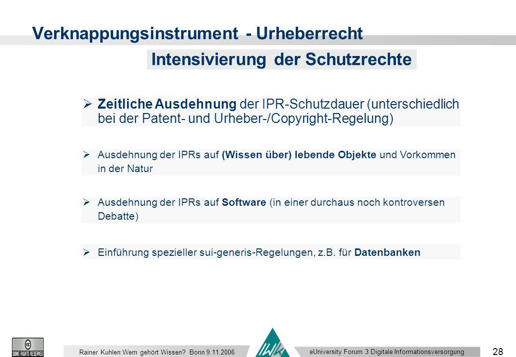 eUniversity Forum 3 Digitale Informationsversorgung 28 Rainer Kuhlen:Wem gehört Wissen.