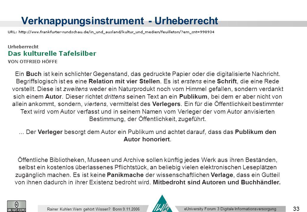 eUniversity Forum 3 Digitale Informationsversorgung 33 Rainer Kuhlen:Wem gehört Wissen.