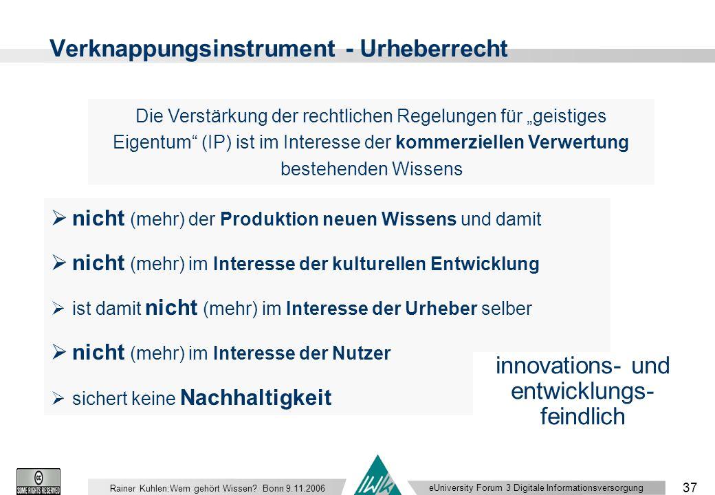 eUniversity Forum 3 Digitale Informationsversorgung 37 Rainer Kuhlen:Wem gehört Wissen.