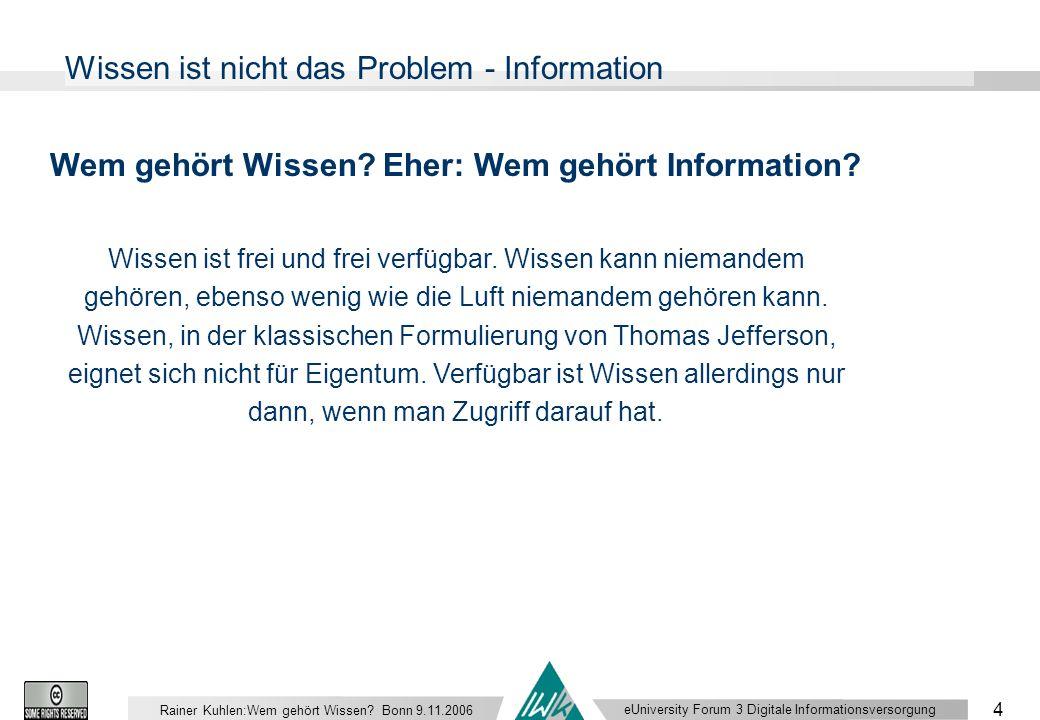eUniversity Forum 3 Digitale Informationsversorgung 4 Rainer Kuhlen:Wem gehört Wissen.