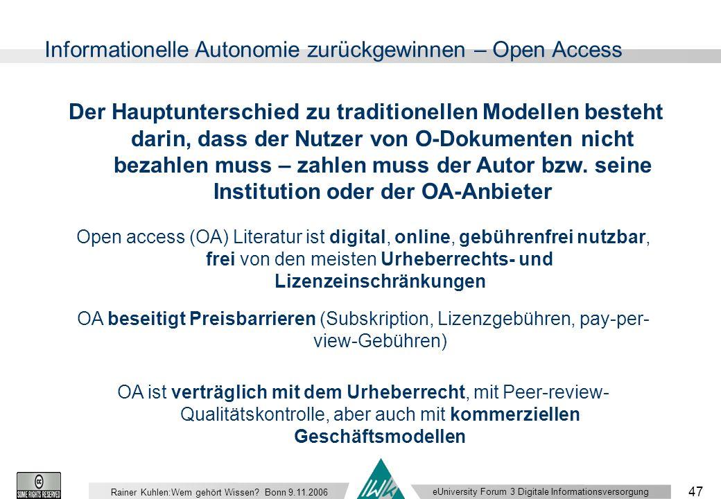eUniversity Forum 3 Digitale Informationsversorgung 47 Rainer Kuhlen:Wem gehört Wissen.