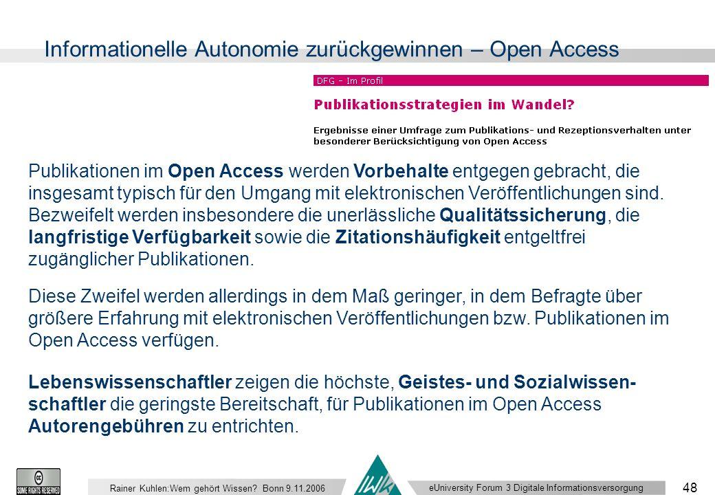 eUniversity Forum 3 Digitale Informationsversorgung 48 Rainer Kuhlen:Wem gehört Wissen.