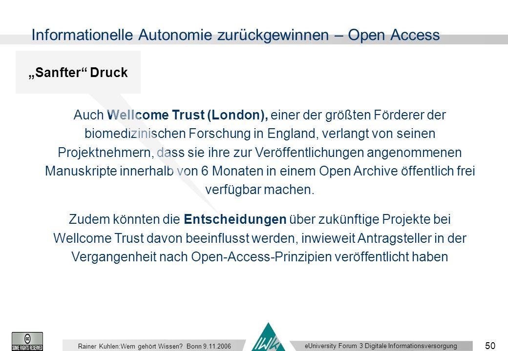eUniversity Forum 3 Digitale Informationsversorgung 50 Rainer Kuhlen:Wem gehört Wissen.