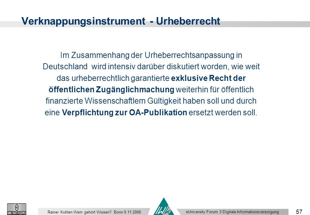 eUniversity Forum 3 Digitale Informationsversorgung 57 Rainer Kuhlen:Wem gehört Wissen.