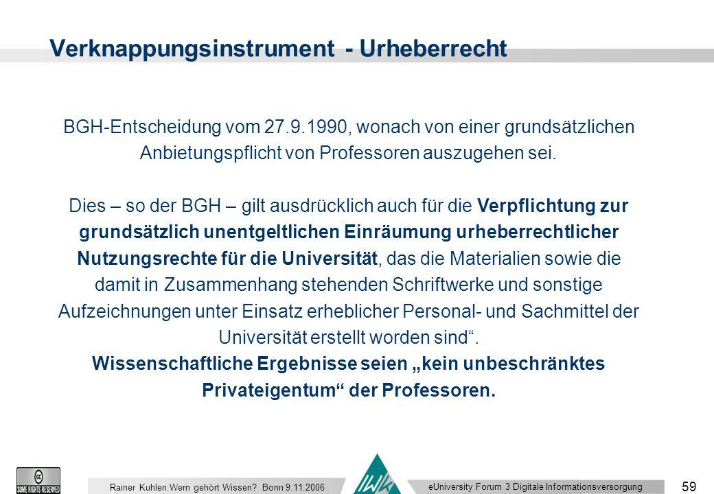 eUniversity Forum 3 Digitale Informationsversorgung 59 Rainer Kuhlen:Wem gehört Wissen.