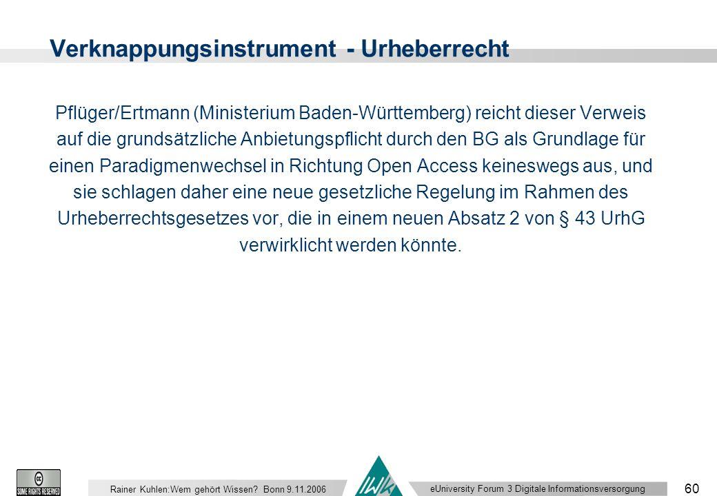 eUniversity Forum 3 Digitale Informationsversorgung 60 Rainer Kuhlen:Wem gehört Wissen.