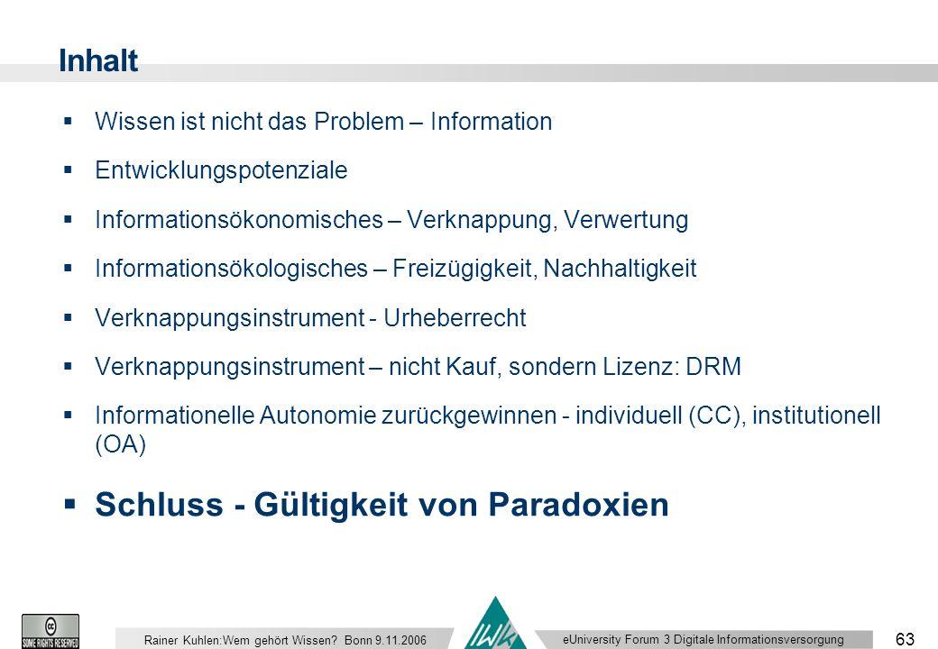 eUniversity Forum 3 Digitale Informationsversorgung 63 Rainer Kuhlen:Wem gehört Wissen.