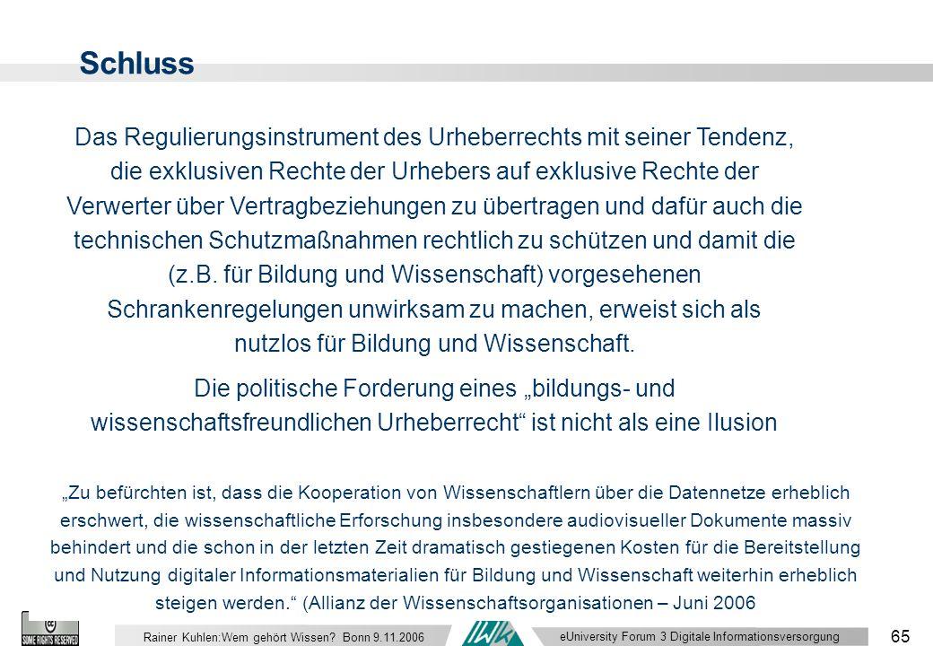 eUniversity Forum 3 Digitale Informationsversorgung 65 Rainer Kuhlen:Wem gehört Wissen.