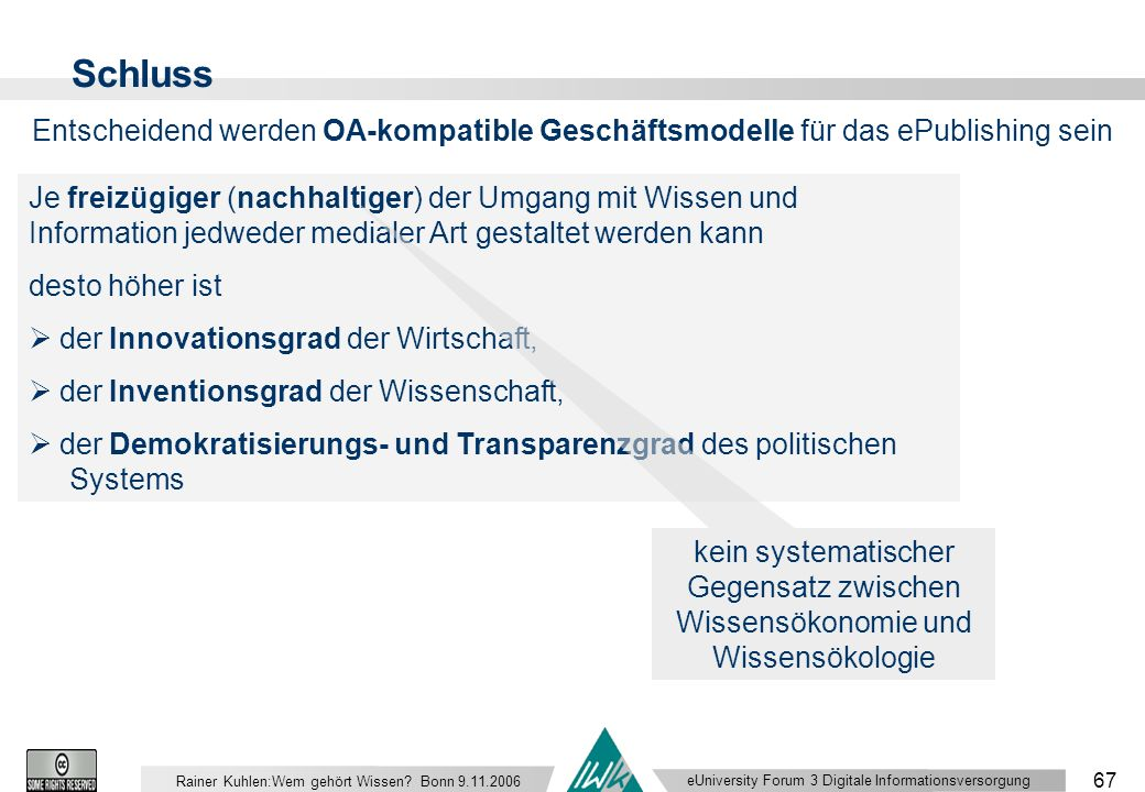 eUniversity Forum 3 Digitale Informationsversorgung 67 Rainer Kuhlen:Wem gehört Wissen.