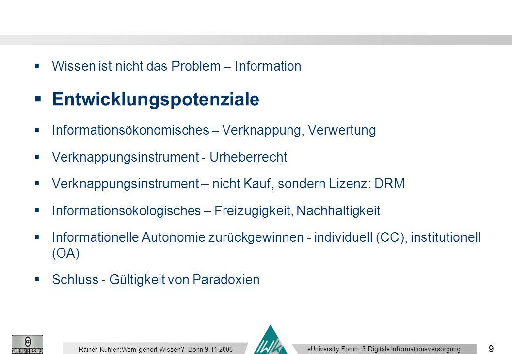 eUniversity Forum 3 Digitale Informationsversorgung 9 Rainer Kuhlen:Wem gehört Wissen.