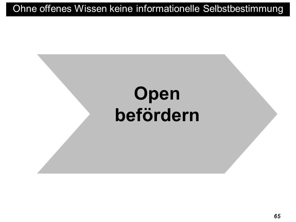 66 Ohne offenes Wissen keine informationelle Selbstbestimmung http://sciencecommons.org/about/ Open etc.