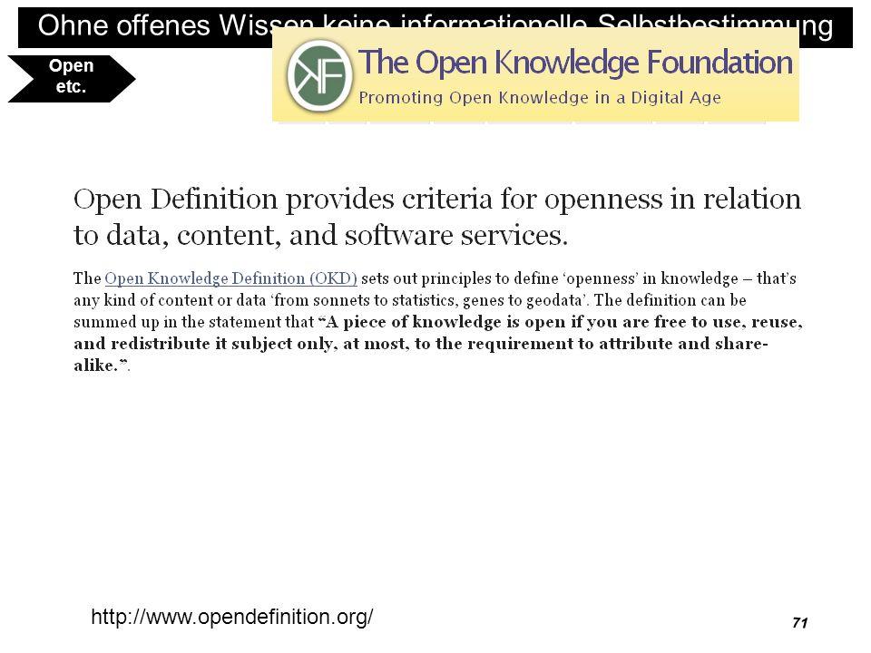72 Ohne offenes Wissen keine informationelle Selbstbestimmung Vielen Dank für Ihre Aufmerksamkeit Folien unter einer CC-Lizenz auf www.kuhlen.nameeiner CC-Lizenz www.kuhlen.name