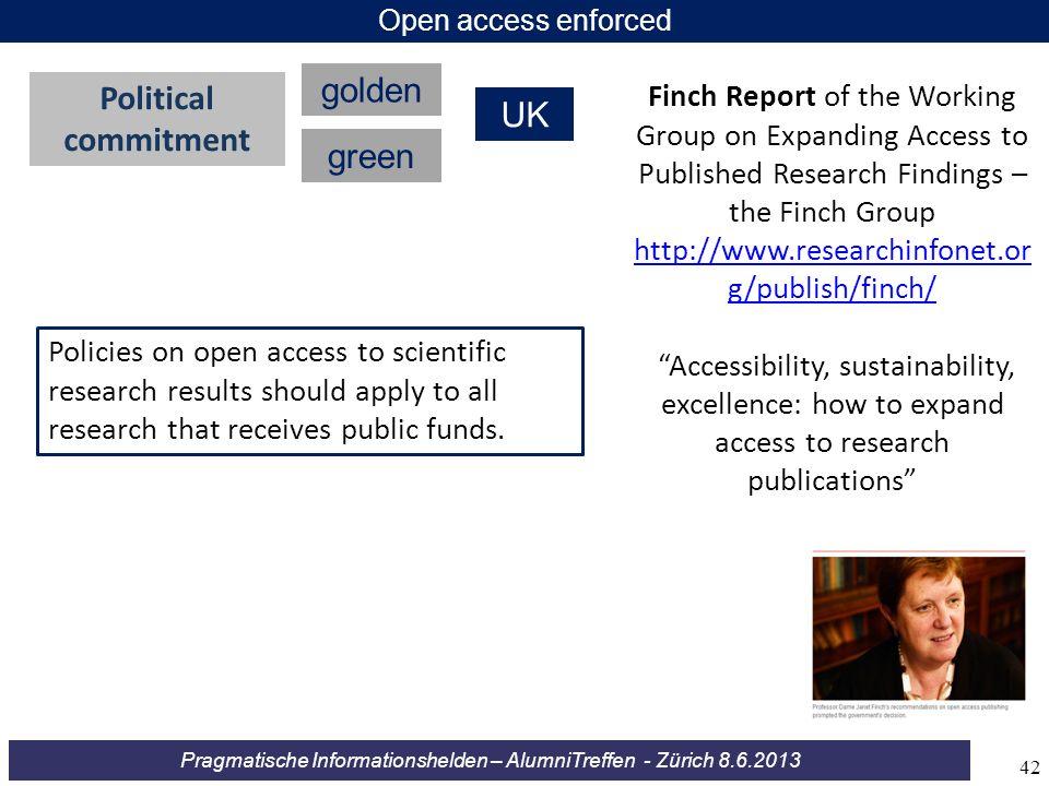 Pragmatische Informationshelden – AlumniTreffen - Zürich 8.6.2013 Open access enforced Finch Report of the Working Group on Expanding Access to Publis