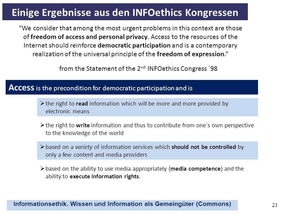Informationsethik. Wissen und Information als Gemeingüter (Commons) 21 Einige Ergebnisse aus den INFOethics Kongressen from the Statement of the 2 nd