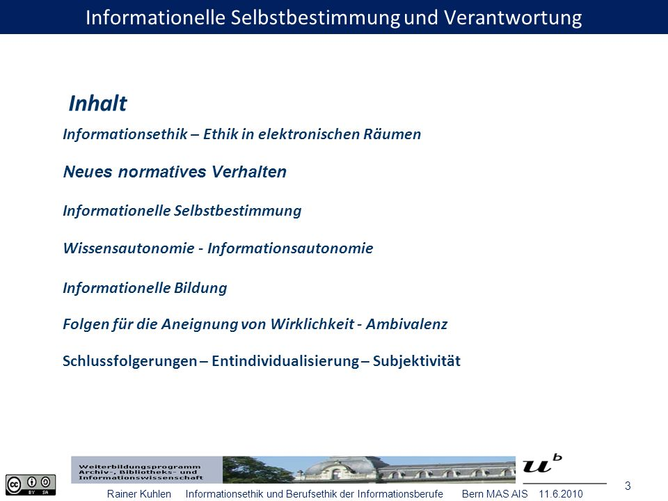 4 Informationsautonomie – Ethik in elektronischen Räumen Erlangen 6.11.2008 Informationsethik Ethik in elektronischen Räumen