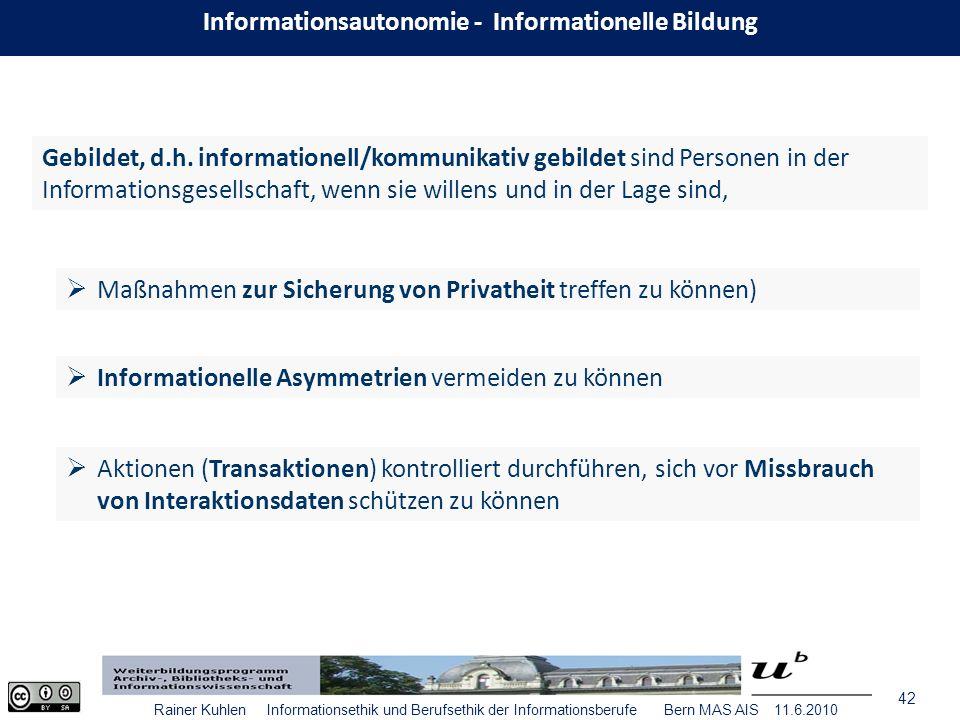 42 Rainer Kuhlen Informationsethik und Berufsethik der Informationsberufe Bern MAS AIS 11.6.2010 Gebildet, d.h.