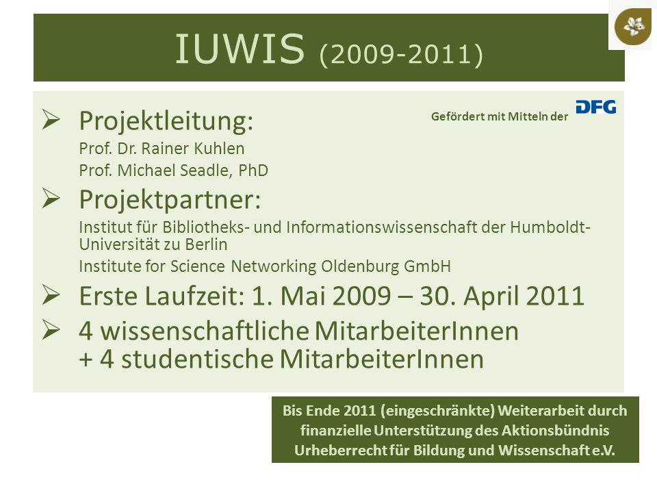 IUWIS (2009-2011) Projektleitung: Prof. Dr. Rainer Kuhlen Prof.