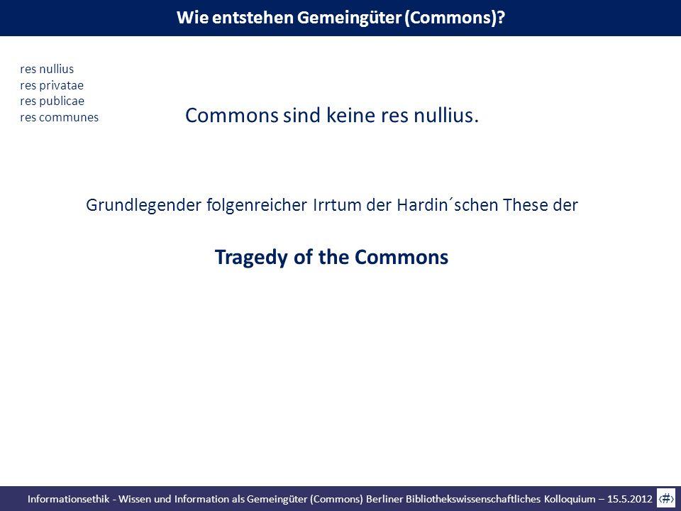 Informationsethik - Wissen und Information als Gemeingüter (Commons) Berliner Bibliothekswissenschaftliches Kolloquium – 15.5.2012 26 Wie entstehen Ge