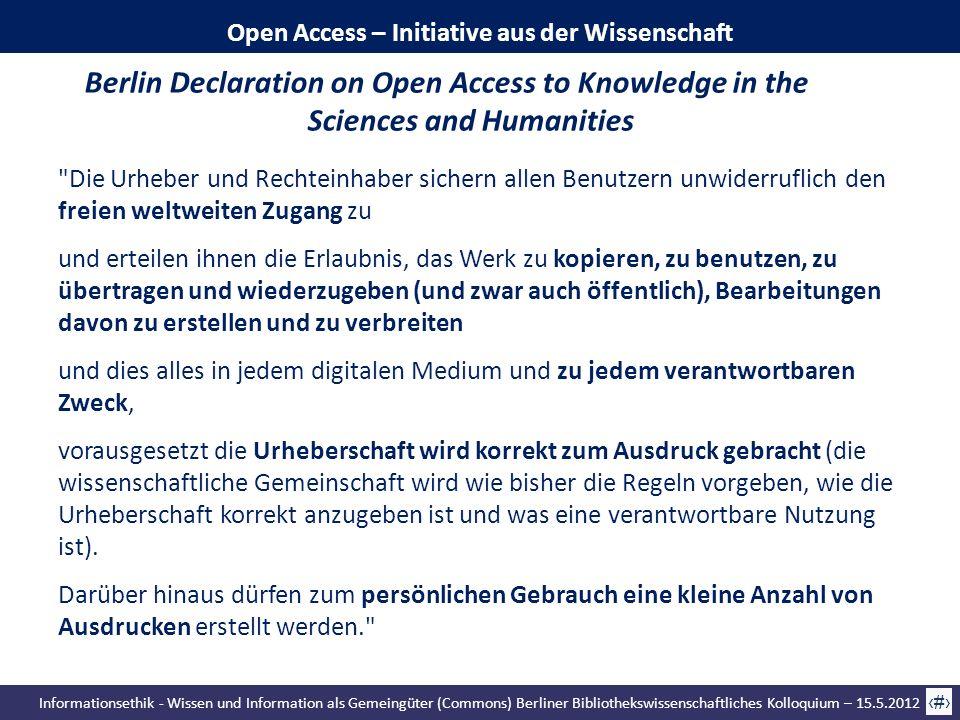 Informationsethik - Wissen und Information als Gemeingüter (Commons) Berliner Bibliothekswissenschaftliches Kolloquium – 15.5.2012 48 Open Access – In
