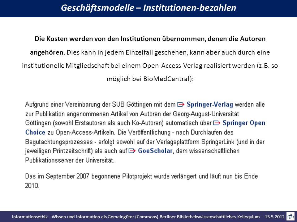 Informationsethik - Wissen und Information als Gemeingüter (Commons) Berliner Bibliothekswissenschaftliches Kolloquium – 15.5.2012 56 Die Kosten werde