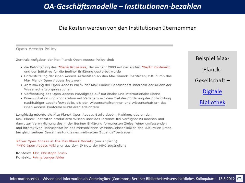 Informationsethik - Wissen und Information als Gemeingüter (Commons) Berliner Bibliothekswissenschaftliches Kolloquium – 15.5.2012 59 Die Kosten werde