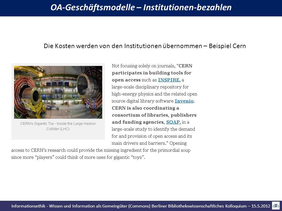 Informationsethik - Wissen und Information als Gemeingüter (Commons) Berliner Bibliothekswissenschaftliches Kolloquium – 15.5.2012 60 Die Kosten werde